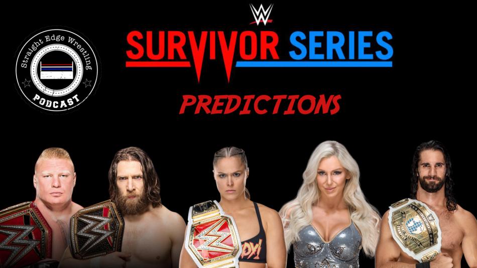 Survivor Series 2018 Predictions – STRAIGHT EDGE WRESTLING